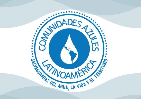 Comunidades Azules, Salvaguardas del agua, la vida y el territorio
